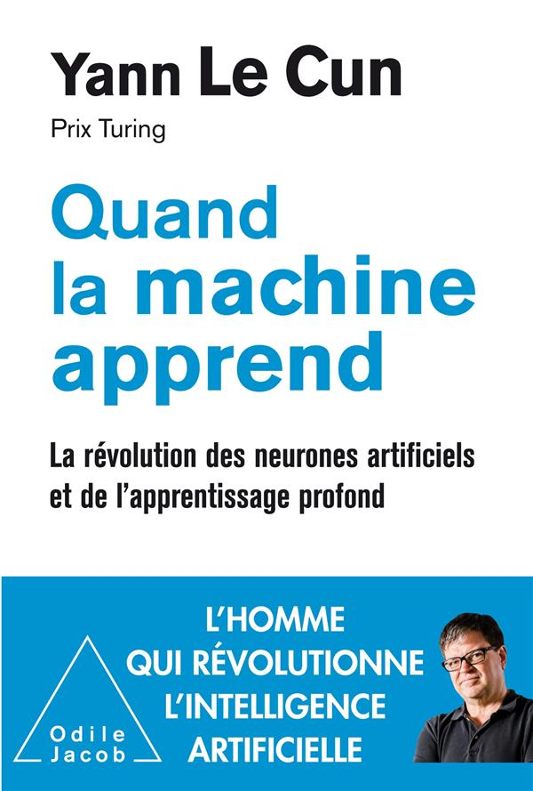 QUAND LA MACHINE APPREND   LA REVOLUTION DES NEURONES ARTIFICIELS ET DE L'APPRENTISSAGE PROFOND